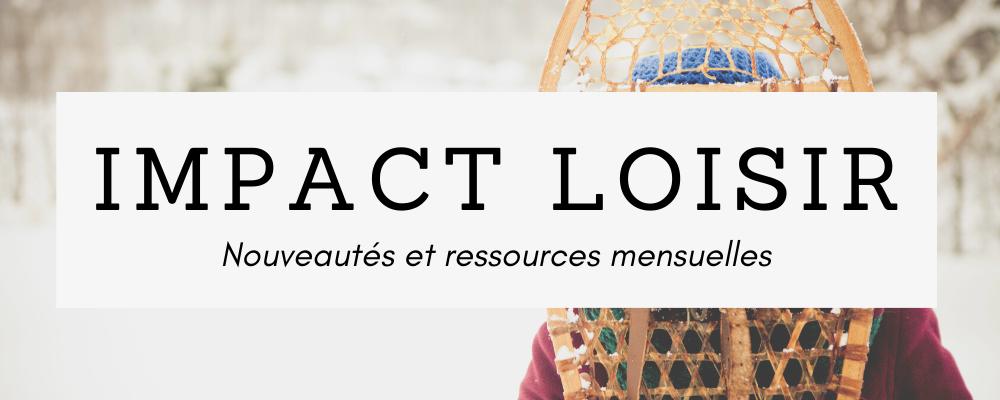 Infolettre - Impact Loisirs CLNB